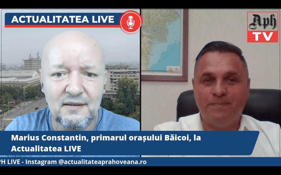 VIDEO PREMIERA ora 15:00. Marius Constantin, primarul orașului Băicoi, la Actualitatea LIVE, ediția din 27 iulie 2021
